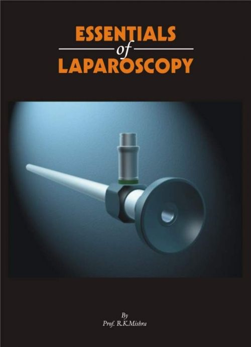 Essentials of Laparoscopy - Dr. R.K. Mishra