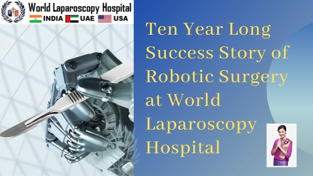 Ten Years of Success Story of Robotic Surgery