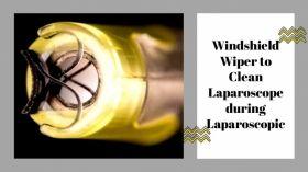 लैप्रोस्कोपिक सर्जरी के दौरान लेप्रोस्कोप को साफ करने के लिए विंडशील्ड वाइपर