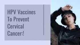 सर्वाइकल कैंसर को रोकने के लिए अनुशंसित आयु और एचपीवी टीकों की खुराक