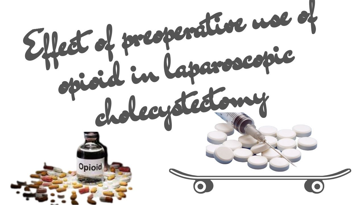 Use of Opioid in Laparoscopic Cholecystectomy