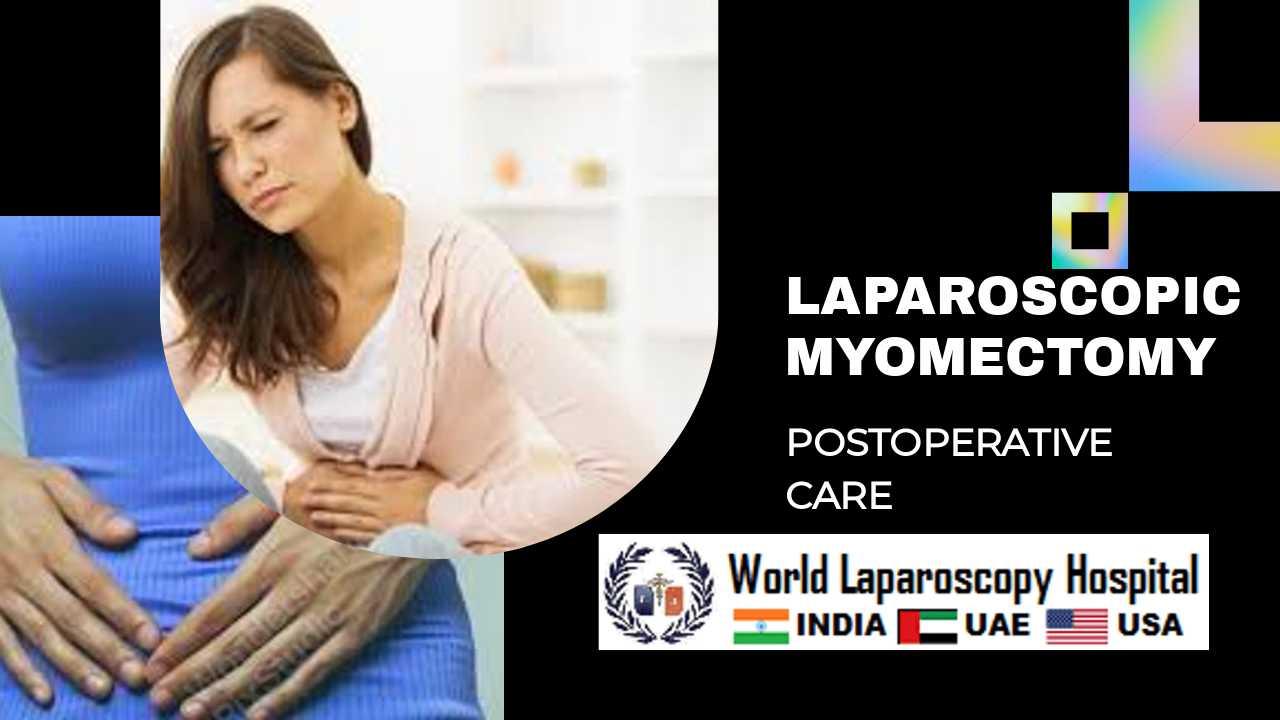 Postoperative care after laparoscopic myomectomy surgery