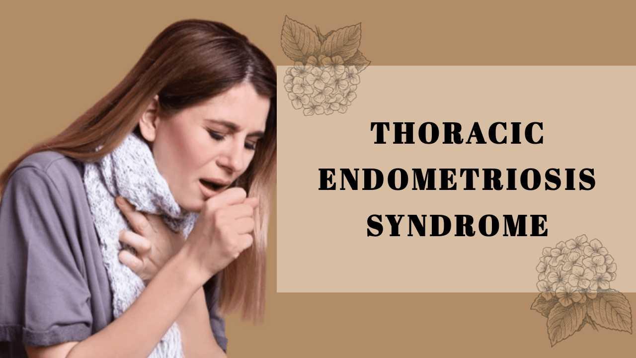 Thoracic Endometriosis Syndrome